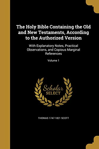 The Holy Bible Containing the Old and: Thomas 1747-1821 Scott
