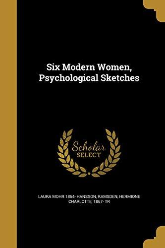 Six Modern Women, Psychological Sketches (Paperback): Laura Mohr 1854-