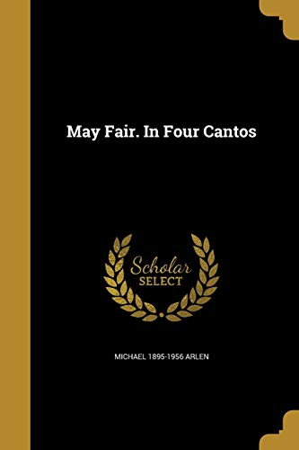 May Fair. in Four Cantos (Paperback): Michael 1895-1956 Arlen