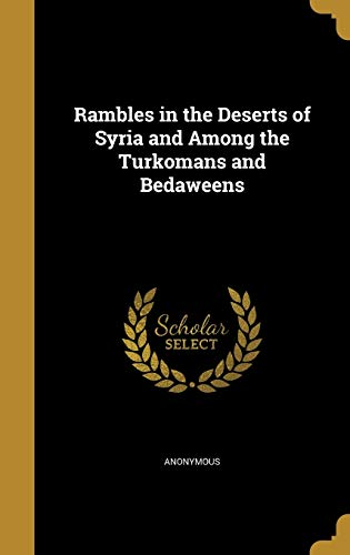 9781372913884: Rambles in the Deserts of Syria and Among the Turkomans and Bedaweens
