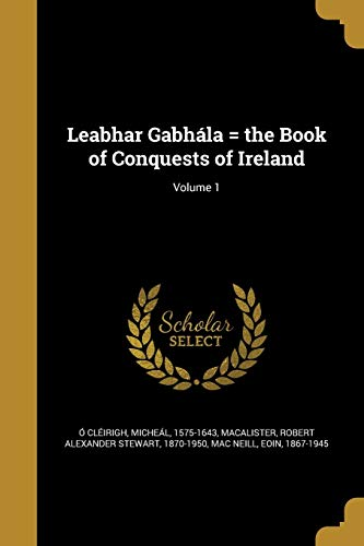 Leabhar Gabhala = the Book of Conquests