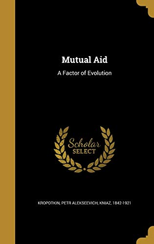 9781373040886: Mutual Aid: A Factor of Evolution