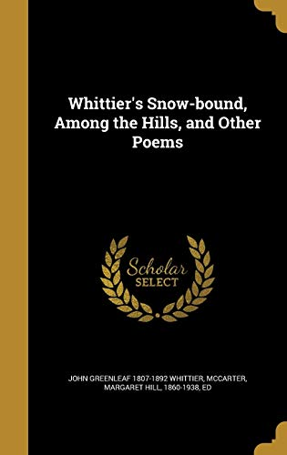 9781373055620: Whittier's Snow-Bound, Among the Hills, and Other Poems