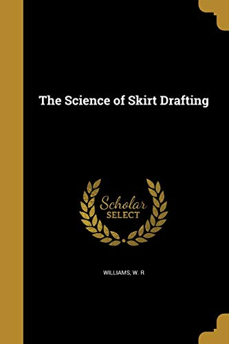 9781373122056: The Science of Skirt Drafting