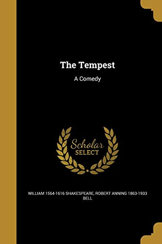 The Tempest: A Comedy (Paperback): William 1564-1616 Shakespeare,