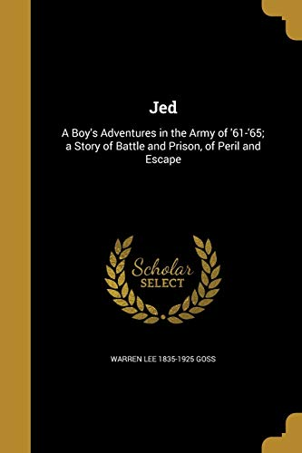 Jed: A Boy s Adventures in the: Warren Lee 1835-1925
