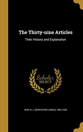9781373187901: The Thirty-Nine Articles: Their History and Explanation