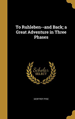9781373227348: To Ruhleben-and Back; a Great Adventure in Three Phases