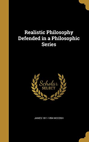 9781373460752: Realistic Philosophy Defended in a Philosophic Series