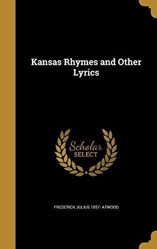 Kansas Rhymes and Other Lyrics (Hardback): Frederick Julius 1857-