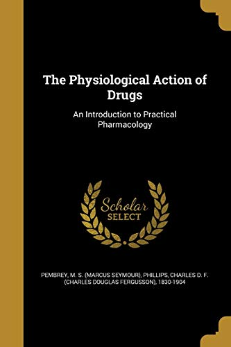 The Physiological Action of Drugs: An Introduction