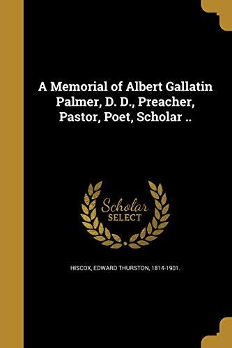 9781373475077: A Memorial of Albert Gallatin Palmer, D. D., Preacher, Pastor, Poet, Scholar ..