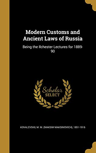 9781373479655: Modern Customs and Ancient Laws of Russia: Being the Ilchester Lectures for 1889-90