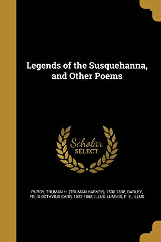 Legends of the Susquehanna, and Other Poems