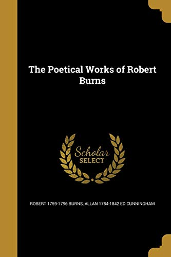 The Poetical Works of Robert Burns (Paperback): Robert 1759-1796 Burns,