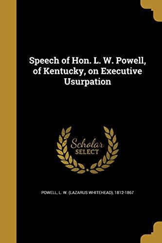 9781373665454: Speech of Hon. L. W. Powell, of Kentucky, on Executive Usurpation