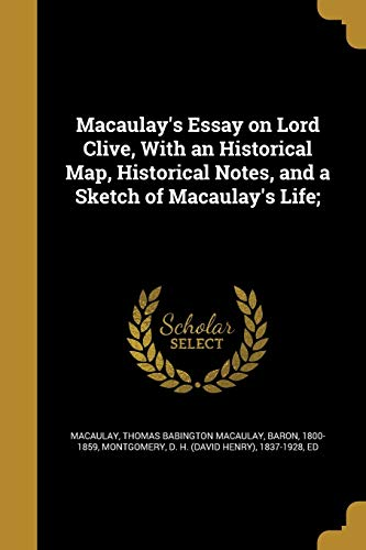 Macaulay s Essay on Lord Clive, with