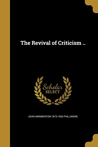 9781373754912: The Revival of Criticism ..