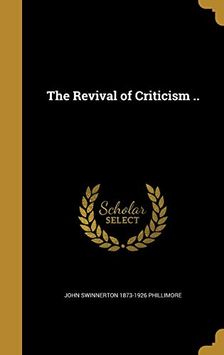 9781373754929: The Revival of Criticism ..