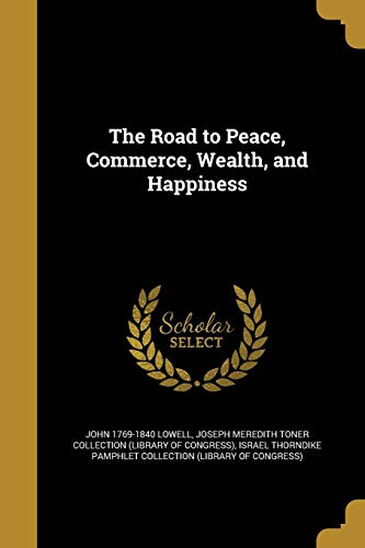 9781373805362: The Road to Peace, Commerce, Wealth, and Happiness
