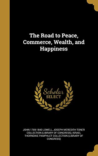 9781373805393: The Road to Peace, Commerce, Wealth, and Happiness