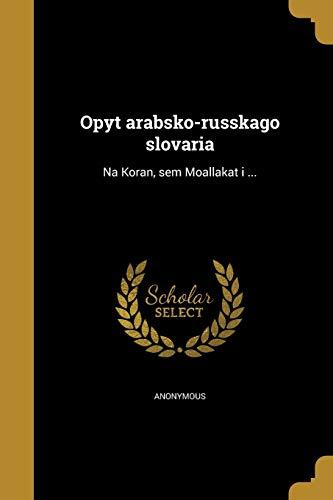 Opyt Arabsko-Russkago Slovari a: Na Koran, Sem