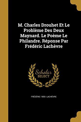 M. Charles Drouhet Et Le Probl me: Frederic 1855- Lachevre