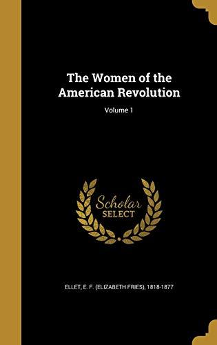 9781373995483: The Women of the American Revolution; Volume 1