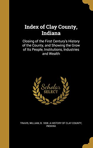 Index of Clay County, Indiana: Closing of