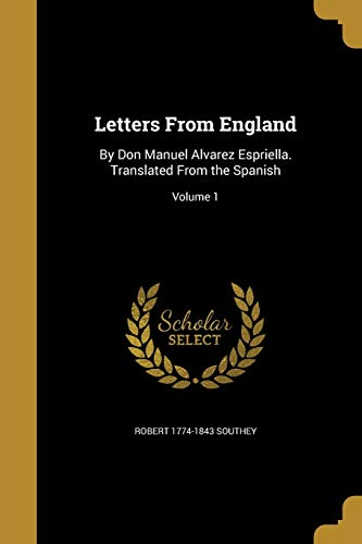 9781374042278: Letters from England: By Don Manuel Alvarez Espriella. Translated from the Spanish; Volume 1