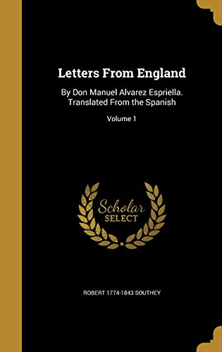 9781374042315: Letters from England: By Don Manuel Alvarez Espriella. Translated from the Spanish; Volume 1