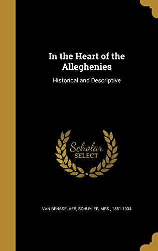 9781374047945: In the Heart of the Alleghenies: Historical and Descriptive
