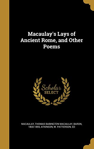 9781374113220: Macaulay's Lays of Ancient Rome, and Other Poems