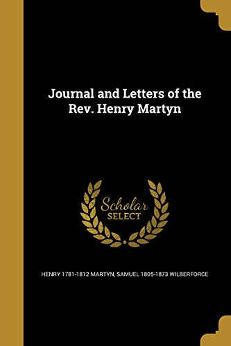 9781374114692: Journal and Letters of the REV. Henry Martyn