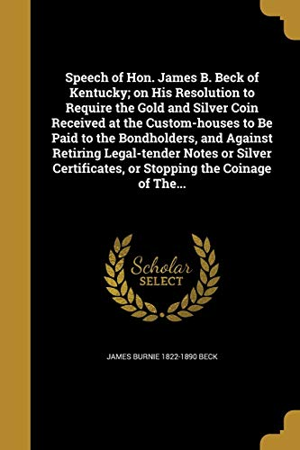 Speech of Hon. James B. Beck of: James Burnie 1822-1890
