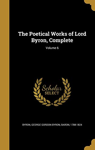 9781374145368: The Poetical Works of Lord Byron, Complete; Volume 6