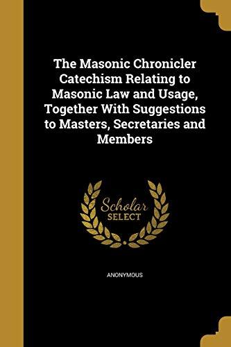 The Masonic Chronicler Catechism Relating to Masonic