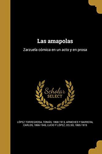 Las Amapolas: Zarzuela Comica En Un Acto