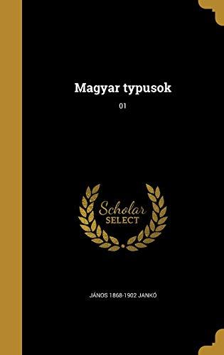 Magyar Typusok; 01 (Hardback): Janos 1868-1902 Janko