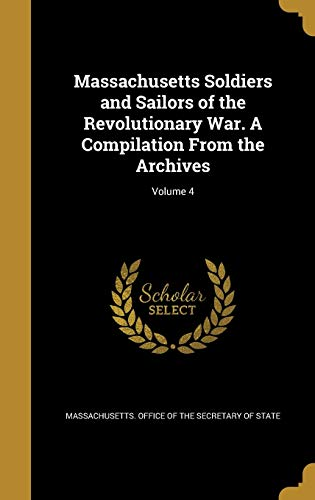 Massachusetts Soldiers and Sailors of the Revolutionary: Wentworth Press