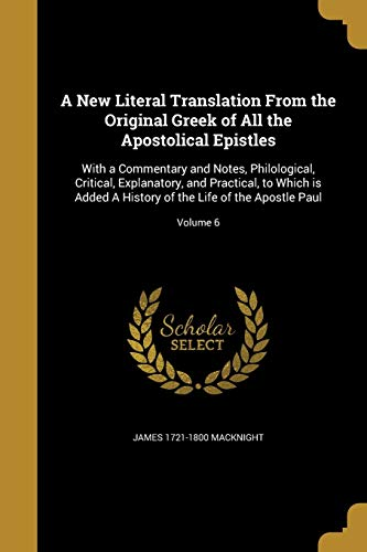 A New Literal Translation from the Original: Macknight, James 1721-1800