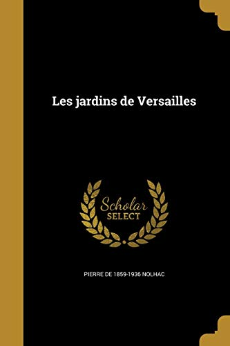 Les Jardins de Versailles (Paperback): Pierre De 1859-1936