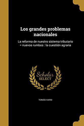 Los Grandes Problemas Nacionales: La Reforma de: Tomas Varsi