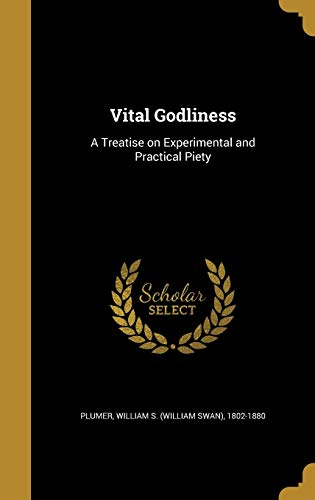 9781374308749: Vital Godliness: A Treatise on Experimental and Practical Piety