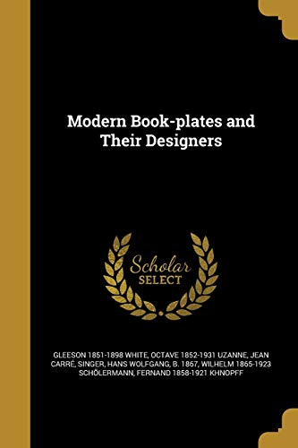 Modern Book-Plates and Their Designers (Paperback): Gleeson 1851-1898 White,
