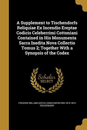 A Supplement to Tischendorfs Reliquiae Ex Incendio: Frederic William Gotch,