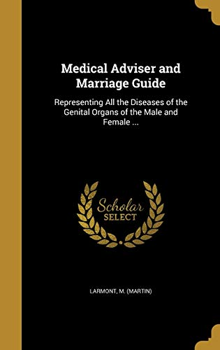 Medical Adviser and Marriage Guide: Representing All