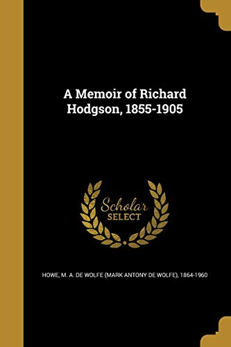 A Memoir of Richard Hodgson, 1855-1905 (Paperback)
