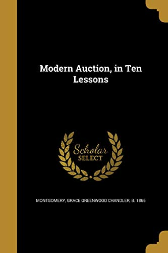 Modern Auction, in Ten Lessons (Paperback)