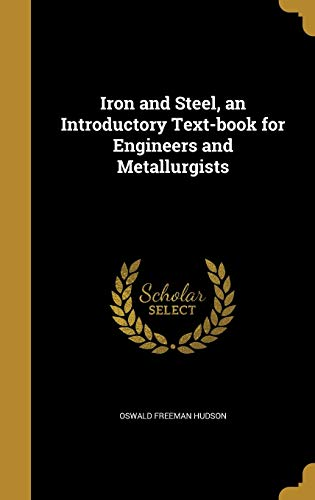 9781374556065: Iron and Steel, an Introductory Text-Book for Engineers and Metallurgists